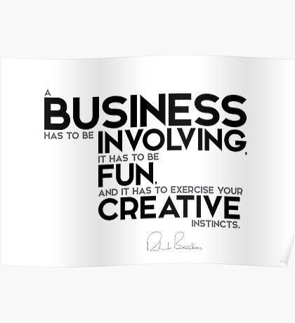 business: involving, fun, creative - richard branson Poster