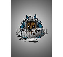 Stay behind your minions! (Blue Edition) Photographic Print