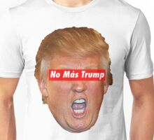 No Más Trump Unisex T-Shirt