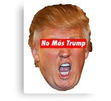 No Más Trump Canvas Print