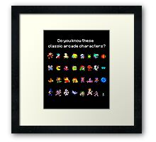 Do You Know These Classic Arcade Characters? Framed Print