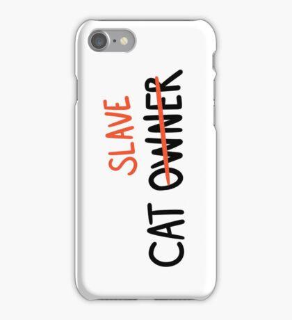 CAT SLAVE iPhone Case/Skin