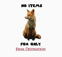 No Items. Fox Only. Final Destination! Unisex T-Shirt