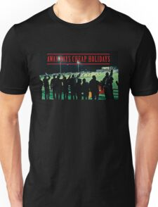 AWAY DAYS CHEAP HOLIDAYS Unisex T-Shirt