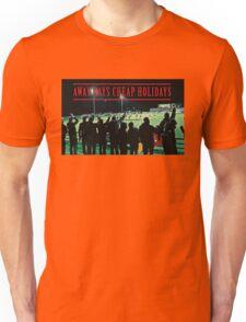 AWAY DAYS CHEAP HOLIDAYS Unisex T-Shirt