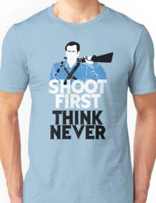 Shoot First, Think Never Unisex T-Shirt