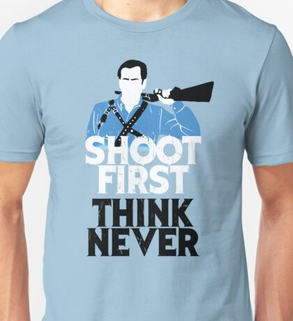 Shoot First, Think Never Unisex T-Shirt