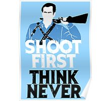 Shoot First, Think Never Poster