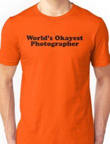 World's Okayest Photographer Unisex T-Shirt
