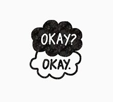 OKAY? OKAY THE FAULT IN OUR STARS SHIRT PULLOVER SWEATSHIRT HOODIE MALE FEMALE Unisex T-Shirt