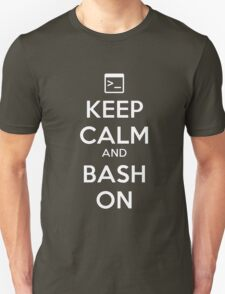 Keep Calm and Bash On Unisex T-Shirt