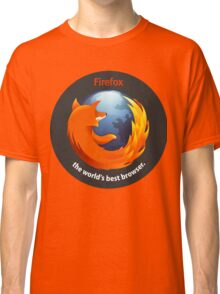 Firefox - The world's best Browser Classic T-Shirt