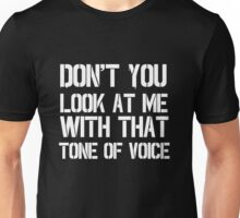 Dont you look at me with that tone of voice - Only fools and horses Unisex T-Shirt