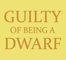 Guilty of Being a Dwarf Kids Tee