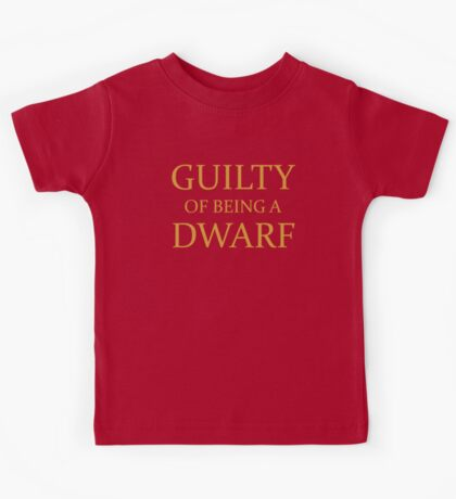 Guilty of Being a Dwarf Kids Tee