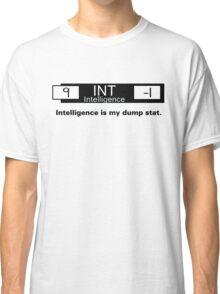 My Dump Stat - Intelligence Classic T-Shirt