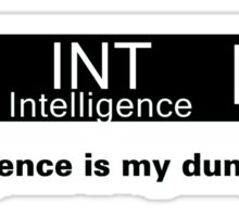 My Dump Stat - Intelligence Sticker