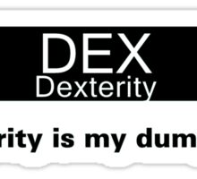 My Dump Stat - Dexterity Sticker