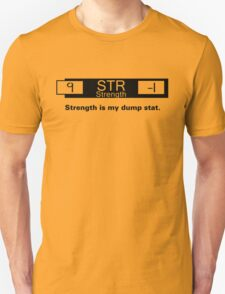 My Dump Stat - Strength T-Shirt