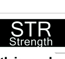 My Dump Stat - Strength Sticker