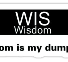 My Dump Stat - Wisdom Sticker