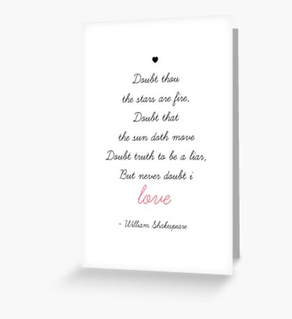 """"""" Doubt thou the stars are fire """" shakespeare Greeting Card"""