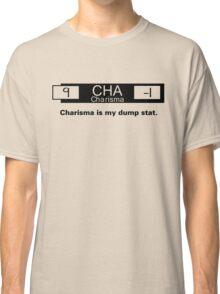 My Dump Stat - Charisma Classic T-Shirt