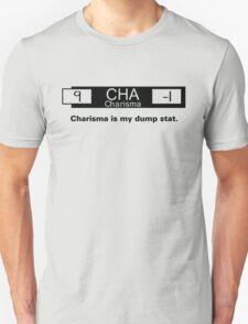 My Dump Stat - Charisma Unisex T-Shirt