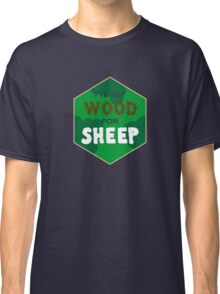 Wood For Sheep Classic T-Shirt