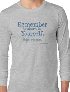 Remember to be Yourself Long Sleeve T-Shirt