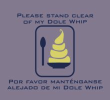 Stand Clear of My Dole Whip Kids Clothes