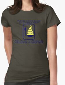 Stand Clear of My Dole Whip Womens Fitted T-Shirt