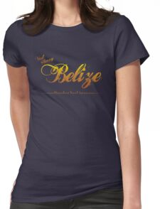 I'll Send You to Belize Womens Fitted T-Shirt
