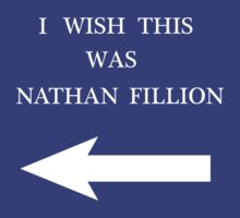 I Wish This Was Nathan Fillion by NevermoreShirts