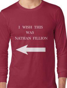 I Wish This Was Nathan Fillion Long Sleeve T-Shirt
