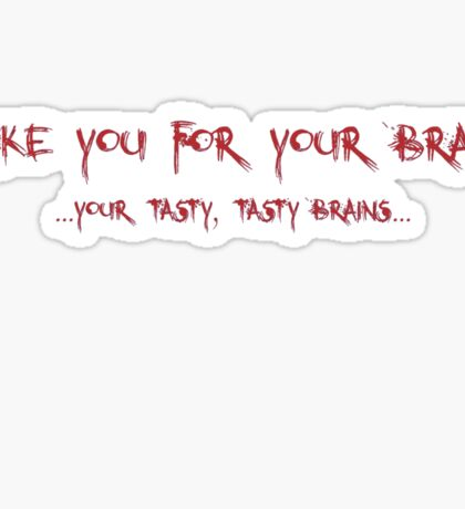 For Your Brains Sticker