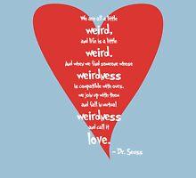 Love is Weird Unisex T-Shirt