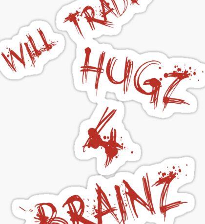 Hugs For Brains Sticker