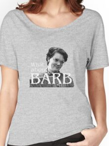 Barb??!! - Stranger Things Women's Relaxed Fit T-Shirt