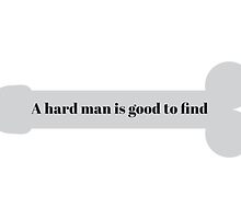 A Hard Man Is Good To Find II by ak4e