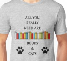 All You Really Need Are Books & Cats Unisex T-Shirt