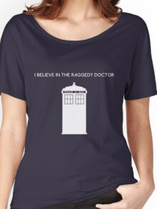 I Believe in the Raggedy Doctor Women's Relaxed Fit T-Shirt
