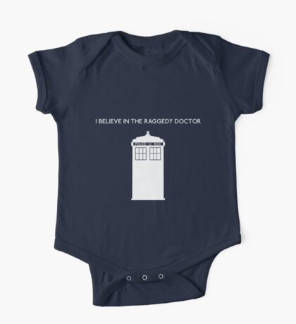 I Believe in the Raggedy Doctor One Piece - Short Sleeve