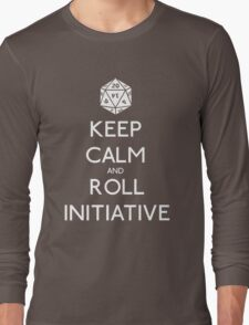 Keep Calm and Roll Initiative Long Sleeve T-Shirt