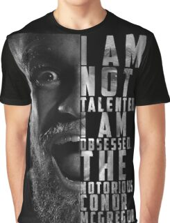 Conor McGregor 'I am not talented, I am obsessed' Graphic T-Shirt