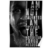 Conor McGregor 'I am not talented, I am obsessed' Poster