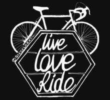 Live Love Ride (white) by Siegeworks .