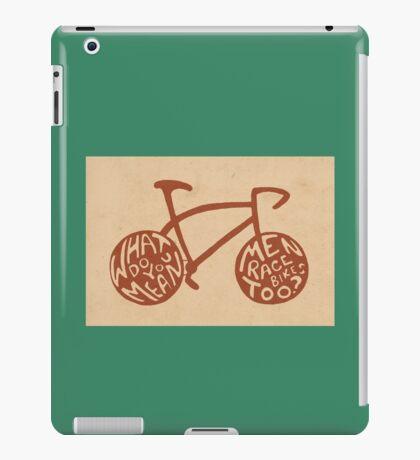 Men race bikes too? iPad Case/Skin