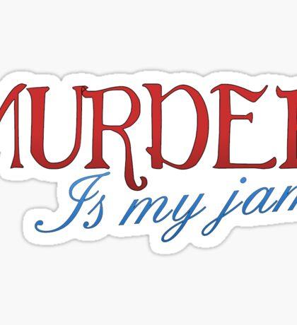Murder is my jam Sticker