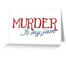 Murder is my jam Greeting Card